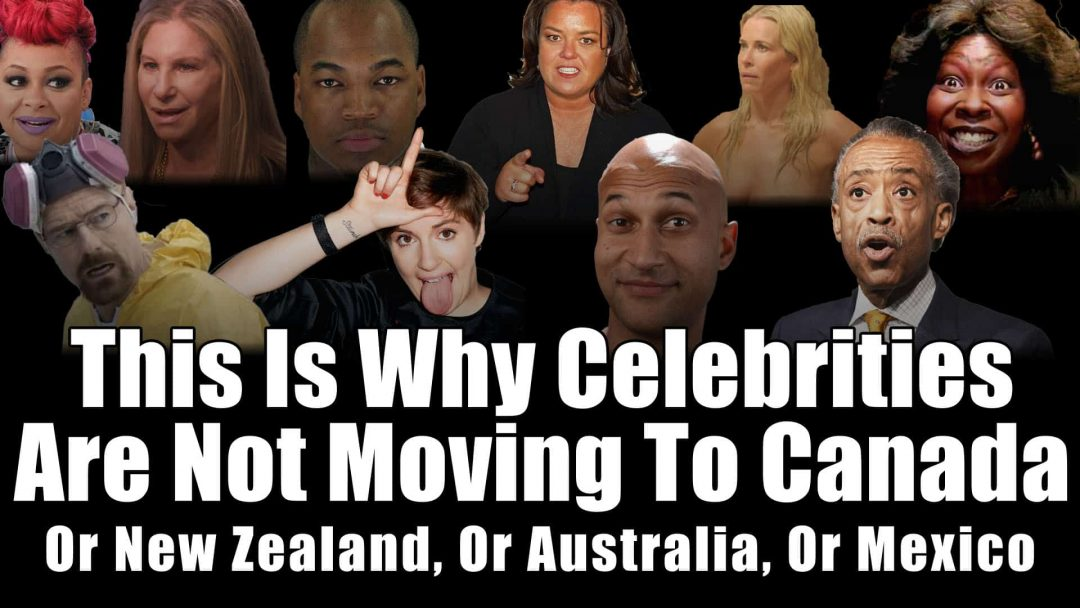 This Is Why Celebrities Are Not Moving To Canada, New Zealand, Australia or Mexico