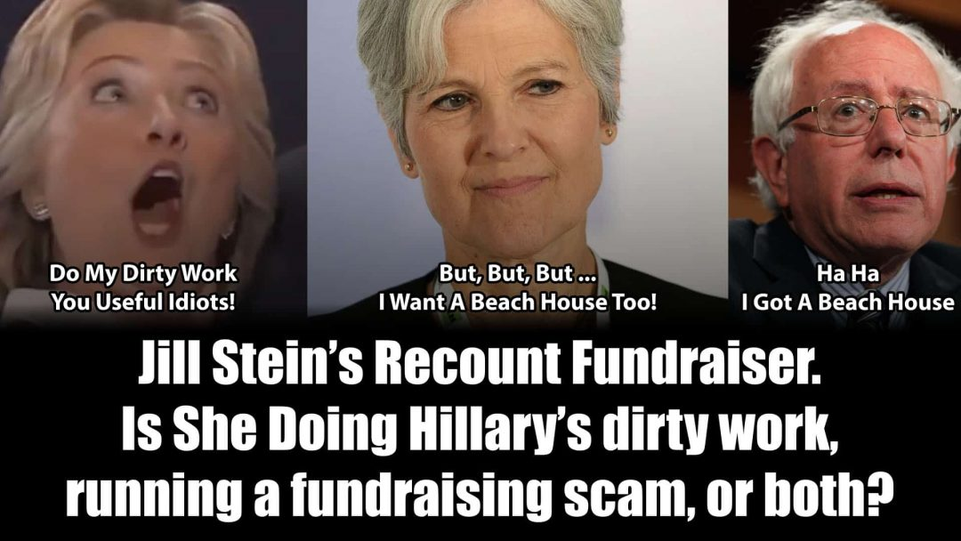 Jill Stein's Recount Fundraiser. Is She Doing Hillary's Dirty Work, Running A Fundraising Scam, Or Both?