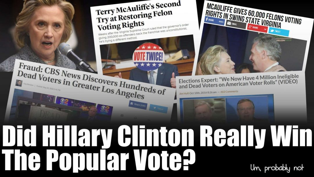 Did Hillary Clinton Really Win The Popular Vote?