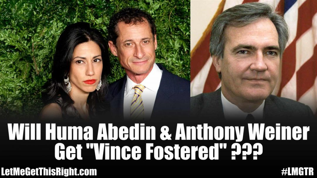 Will Huma Abedin & Anthony Weiner Get Vince Fostered?