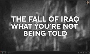 The Fall of Iraq - What You Aren't Being Told