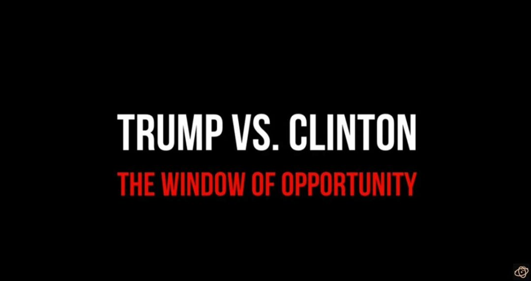 Trump vs Clinton - The Window Of Opportunity - StormCloudsGathering
