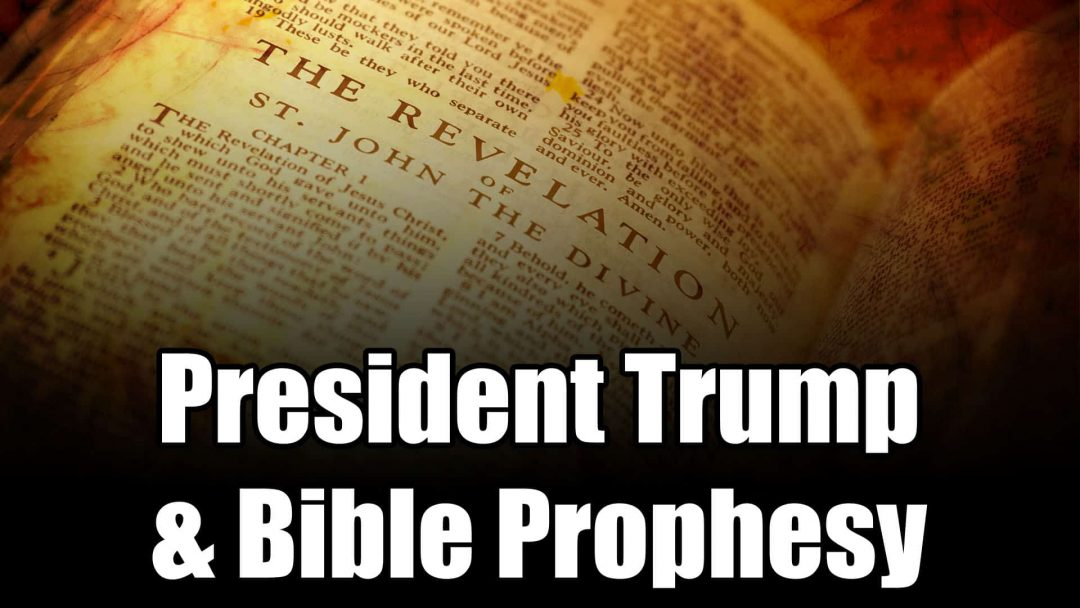 President Trump And Bible Prophesy